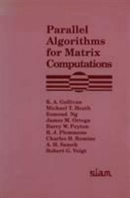 Parallel Algorithms for Matrix Computations by Ng, E.