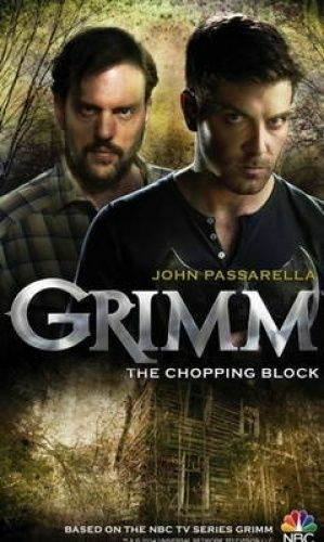 1 of 1 - GRIMM : THE CHOPPING BLOCK - John Passarella (Softcover, 2014, Free Postage)