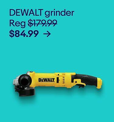 DEWALT grinder $84.99