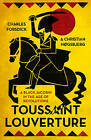 Toussaint Louverture: A Black Jacobin in the Age of Revolutions by Christian Hogsbjerg, Charles Forsdick (Paperback, 2017)