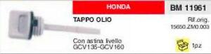 15650.zm0.003 Tappo Olio Rasaerba Motore Honda Gcv135 Gcv160 Con Astina Livello BéNéFique Au Sperme
