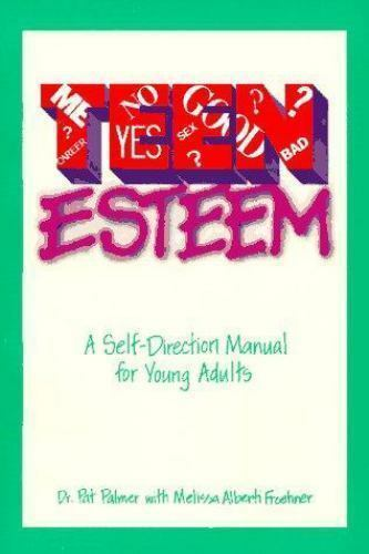 Teen Esteem: A Self-Direction Manual for Young Adults Palmer, Pat, Froehner, Me