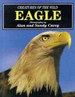 Creatures of the Wild: Eagle by Alan Carey, Sandy Carey (Hardback, 1998)