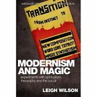 Modernism and Magic: Experiments with Spiritualism, Theosophy and the Occult by Leigh Wilson (Paperback, 2015)
