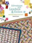 Adventures with Leaders and Enders: Make More Quilts in Less Time by Bonnie K. Hunter (Paperback, 2010)