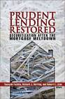 Prudent Lending Restored: Securitization After the Mortgage Meltdown by Brookings Institution (Paperback, 2009)