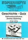 Kopierhefte mit Pfiff! Geschichte - Quiz. Nationalsozialismus bis Zweiter Weltkrieg von Karl-Hans Seyler (2001, Taschenbuch)
