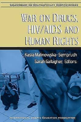 War on Drugs, HIV/AIDS and Human Rights (Sourcebook on Contemporary Controversie