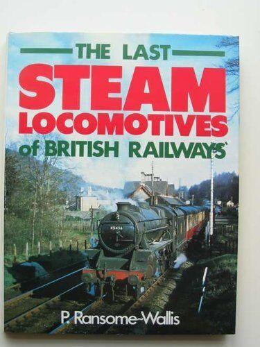 Last Steam Locomotives of British Railways By P.Ransome- Wallis. 9780711004757