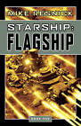 Starship - Flagship by Mike Resnick (Paperback, 2009)