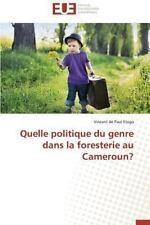 Quelle Politique du Genre Dans la Foresterie Au Cameroun? by Etoga Vincent De...