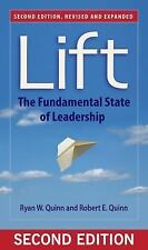 Lift : The Fundamental State of Leadership by Ryan W. Quinn and Robert E....