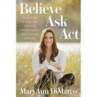 Believe, Ask, Act by MaryAnn DiMarco (Hardback, 2016)