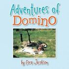 Adventures of Domino: A True Story by Cora Jacobson (Paperback / softback, 2013)