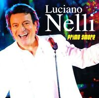 Luciano Nelli - Primo Amore [new Cd]