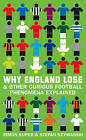 Why England Lose: And other curious phenomena explained by Stefan Szymanski, Simon Kuper (Hardback, 2009)