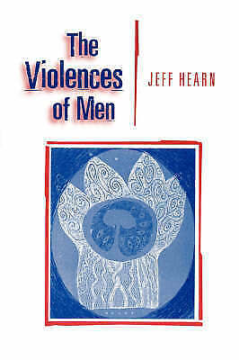 1 of 1 - The Violences of Men: How Men Talk About and How Agencies Respond to Men's Viole