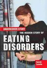 The Hidden Story of Eating Disorders by Sarah Levete (Hardback, 2014)