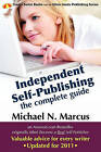Independent Self-Publishing: The Complete Guide by Michael N Marcus (Paperback / softback, 2010)