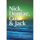 Nick Dontae Gus & Jack 9781450215947 Paperback