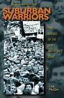 Suburban Warriors: The Origins of the New American Right by Lisa McGirr (Paperback, 2015)