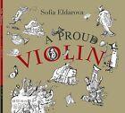 A Proud Violin by Sofia Eldarova (Paperback, 2012)