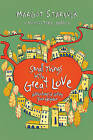 Small Things with Great Love: Adventures in Loving Your Neighbor by Margot Starbuck (Paperback / softback)