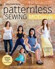 Patternless Sewing Mod Style: 24 Garments for Women and Girls by Patty Prann Young (Paperback, 2016)