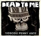 Moscow Penny Ante by Dead to Me (CD, Oct-2011, Fat Wreck Chords)