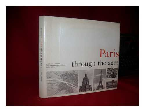 Paris through the ages: an illustrated historical atlas of urbanism and...