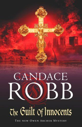 The Guilt of Innocents (Owen Archer Mysteries 09),Candace Robb