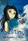 Destiny: The Beginning of the End by L C Cooper (Hardback, 2012)