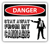 "Danger Stay Away From My Cannabis Sign Warning Car Bumper Sticker Decal 5"" x 4"""