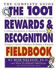 The 1001 Rewards and Recognition Fieldbook: The Complete Guide by Bob Nelson, Dean R. Spitzer (Paperback, 2003)