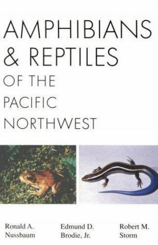 Amphibians and Reptiles of the Pacific Northwest [A Northwest naturalist book]