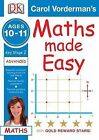 Maths Made Easy: Ages 10-11 Key Stage 2 Advanced by Carol Vorderman (Paperback, 2005)