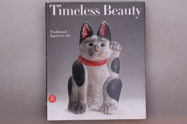 152461 TIMELESS BEAUTY Traditional Japanese Art from the Montgomery Collection