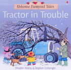 Tractor in Trouble by Heather Amery (Paperback, 2004)