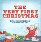 The Very First Christmas by Lecturer in Law Catherine MacKenzie (Hardback, 2015)