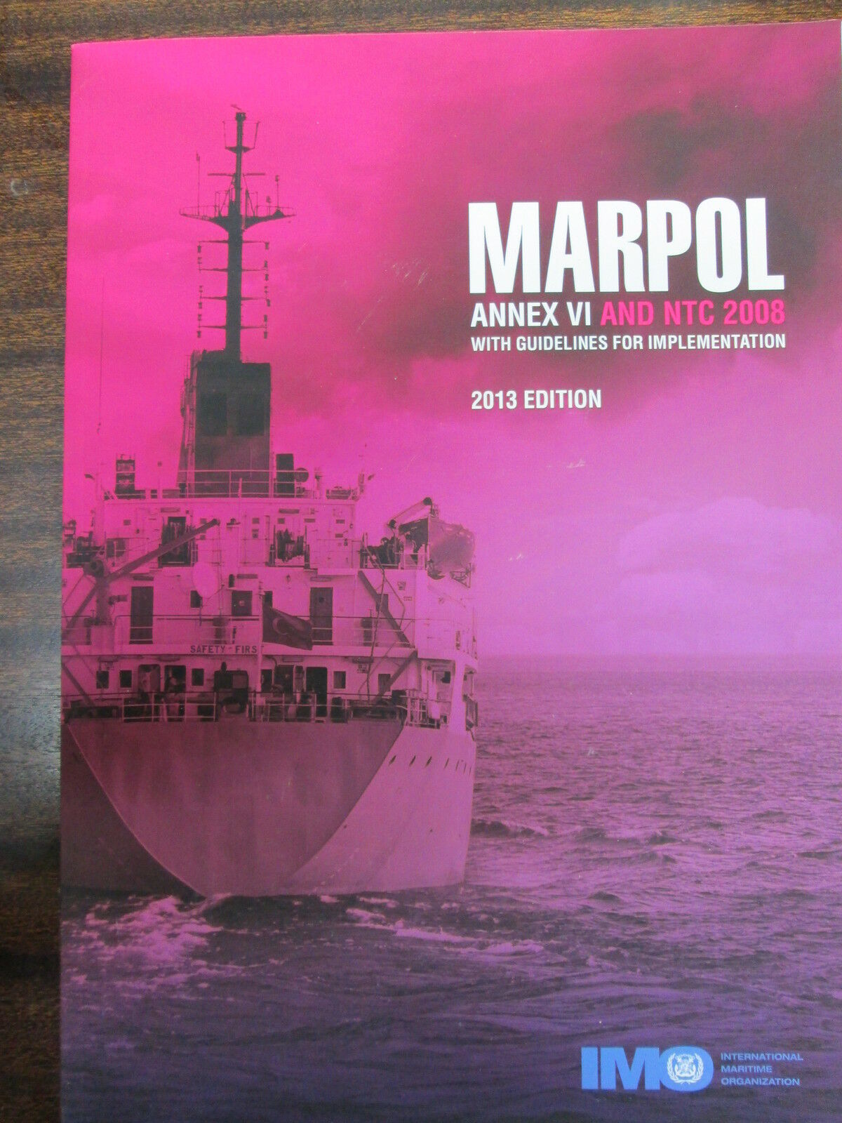 MARPOL Annex VI and NTC 2008 Guidelines for Implementation 2013 Edition IMO
