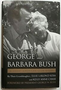 George & Barbara Bush Signed by Ellie LeBlond Sosa Autographed Hardback