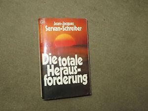 Jean-Jacques Servan-Schreiber: Die totale Herausforderung - Politik - Deutschland - Jean-Jacques Servan-Schreiber: Die totale Herausforderung - Politik - Deutschland