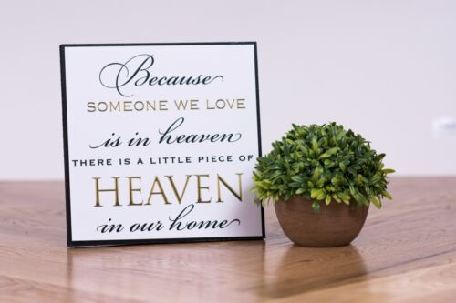 Because Someone We Love is in Heaven In Memory Mom Dad Grandpa Decor Plaque