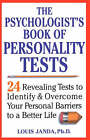 The Psychologists's Book of Personality Tests: 24 Revealing Tests to Identify and Overcome Your Personal Barriers to a Better Life by Louis H. Janda (Paperback, 2001)