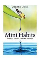 Mini Habits: Smaller Habits Bigger Results (volume 1) Free Shipping
