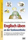Englisch üben an der Stationentheke 3. Klasse - 60 Stationen zu verschiedenen Themen des Englischunterrichts von Marion Waszak, Barbara Ertelt und Ludwig Waas (2012, Taschenbuch)