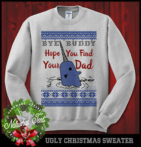 image is loading bye buddy hope you find your dad ugly - Buddy The Elf Christmas Sweater