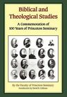 Biblical and Theological Studies by Princeton Faculty, Faculty Princeton Faculty (Hardback)