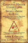 Complete Magick Curriculum of the Secret Order G...B...G...: Being the Entire Study, Curriculum, Magick Rituals, and Initiatory Practices of the G...B...G... (the Great Brotherhood of God) by Louis T. Culling, Carl Llewellyn Weschcke (Paperback, 2010)