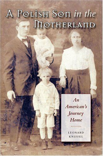 A Polish Son in the Motherland: An Americans Jour